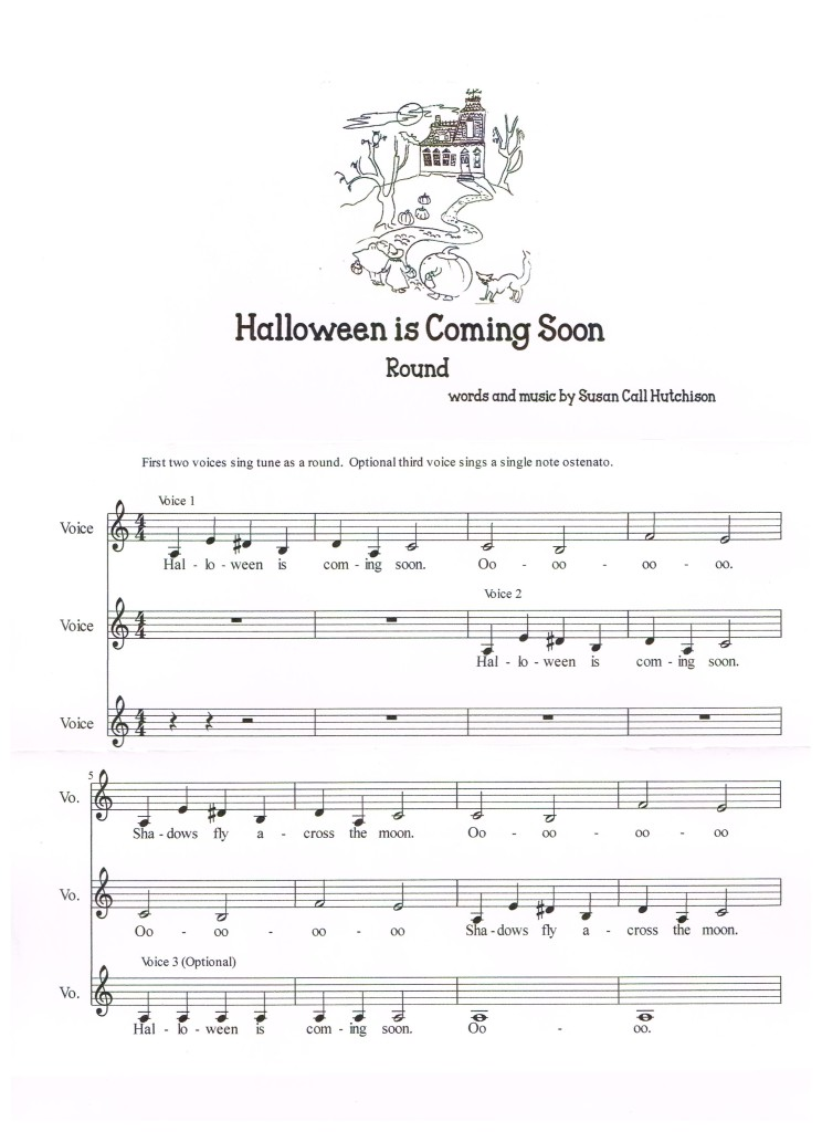 Halloween is Coming Soon:  A Halloween Round:  Words and Music by Susan Call Hutchison